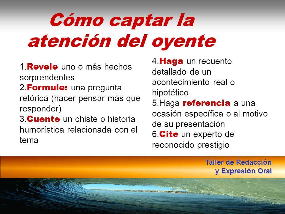 Instituto de Formación Bancaria Copyright © 2008 Carlos de la Rosa 4. Haga un recuento detallado de un acontecimiento real o hipotético 5.Haga referen
