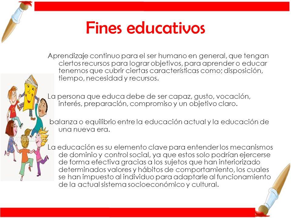 Fines de la educación ¿Que visión tengo del mundo y de la vida.