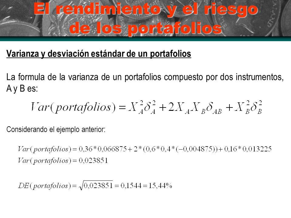 El rendimiento y el riesgo de los portafolios Varianza y desviación estándar de un portafolios La formula de la varianza de un portafolios compuesto p
