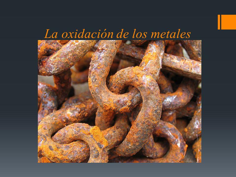 La oxidación de los metales