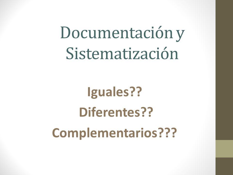 Documentación y Sistematización Iguales?? Diferentes?? Complementarios???