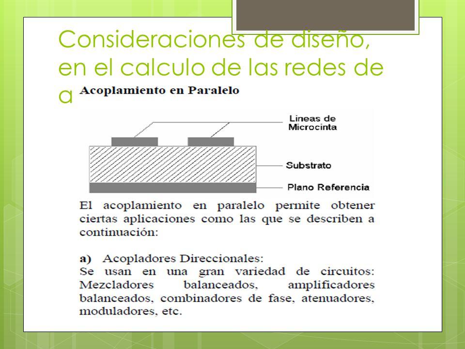 Consideraciones de diseño, en el calculo de las redes de acoplamiento.