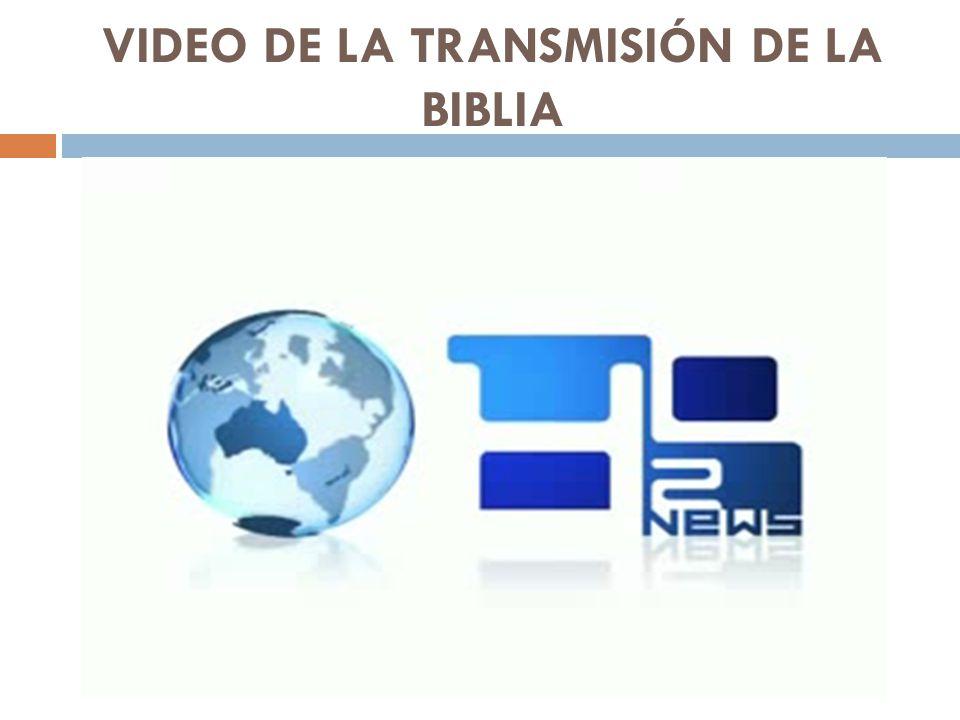 VIDEO DE LA TRANSMISIÓN DE LA BIBLIA
