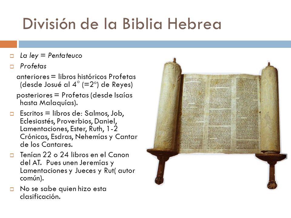 División de la Biblia Hebrea La ley = Pentateuco Profetas anteriores = libros históricos Profetas (desde Josué al 4° (=2º) de Reyes) posteriores = Pro