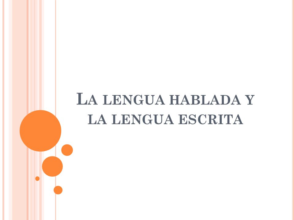 L A LENGUA HABLADA Y LA LENGUA ESCRITA