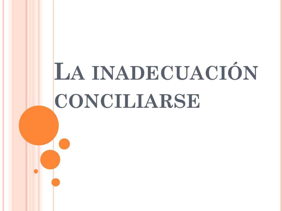L A INADECUACIÓN CONCILIARSE