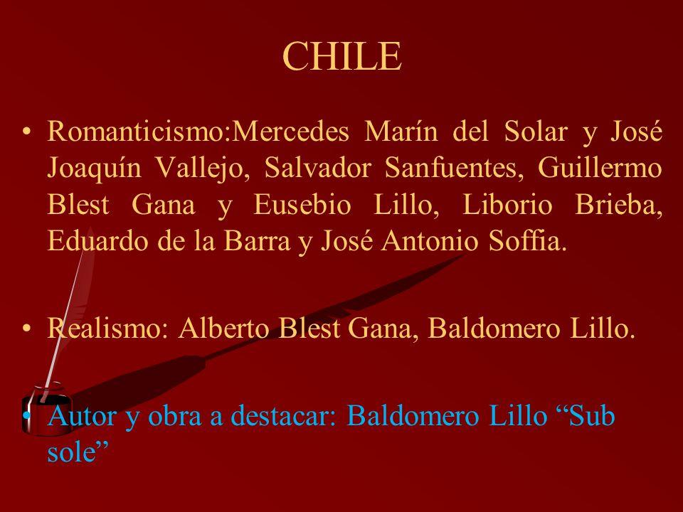 CHILE Romanticismo:Mercedes Marín del Solar y José Joaquín Vallejo, Salvador Sanfuentes, Guillermo Blest Gana y Eusebio Lillo, Liborio Brieba, Eduardo