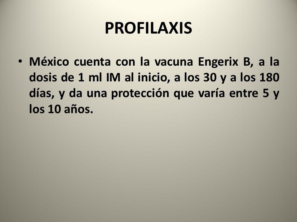 PROFILAXIS México cuenta con la vacuna Engerix B, a la dosis de 1 ml IM al inicio, a los 30 y a los 180 días, y da una protección que varía entre 5 y
