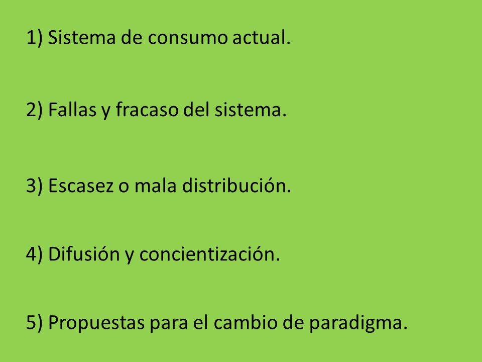 5) Propuestas para el cambio de paradigma.4) Difusión y concientización.