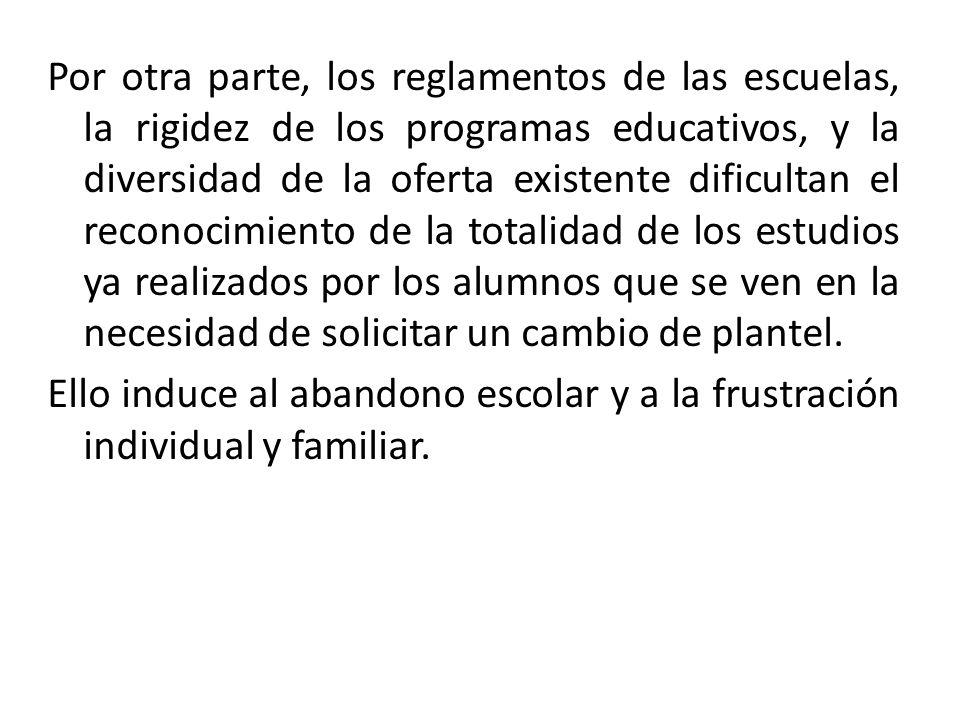 Por otra parte, los reglamentos de las escuelas, la rigidez de los programas educativos, y la diversidad de la oferta existente dificultan el reconoci