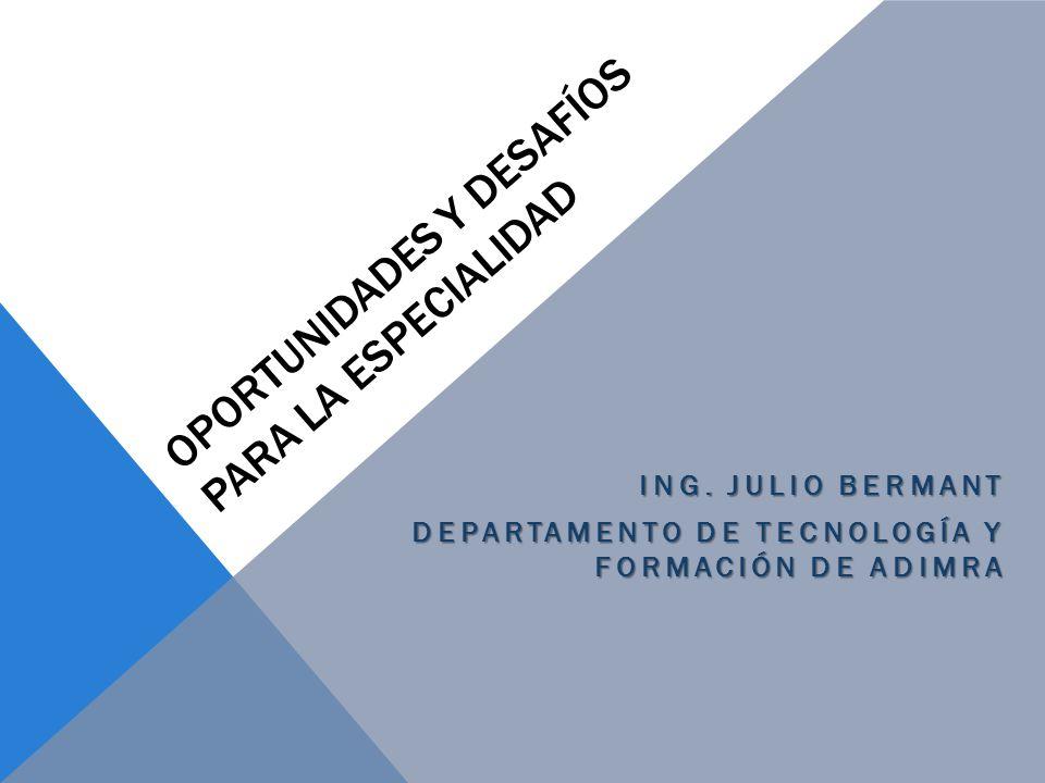 OPORTUNIDADES Y DESAFÍOS PARA LA ESPECIALIDAD ING.