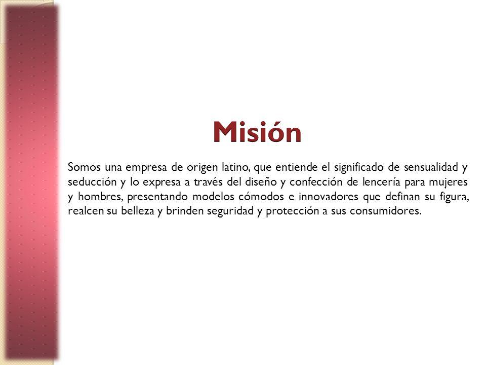 Somos una empresa de origen latino, que entiende el significado de sensualidad y seducción y lo expresa a través del diseño y confección de lencería p