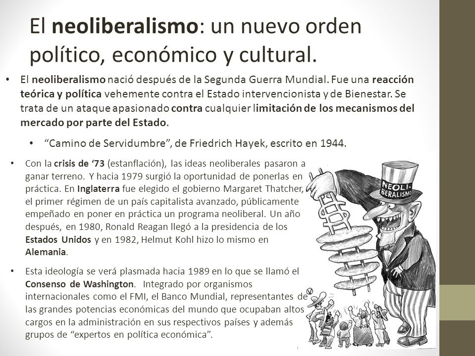 El neoliberalismo nació después de la Segunda Guerra Mundial. Fue una reacción teórica y política vehemente contra el Estado intervencionista y de Bie