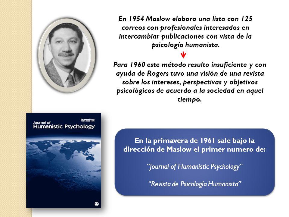 En 1954 Maslow elaboro una lista con 125 correos con profesionales interesados en intercambiar publicaciones con vista de la psicología humanista. Par