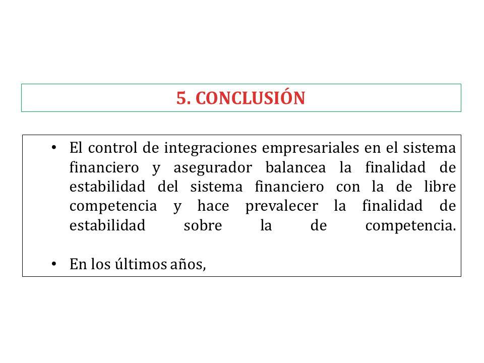 El control de integraciones empresariales en el sistema financiero y asegurador balancea la finalidad de estabilidad del sistema financiero con la de libre competencia y hace prevalecer la finalidad de estabilidad sobre la de competencia.
