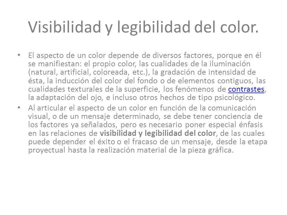 Visibilidad y legibilidad del color. El aspecto de un color depende de diversos factores, porque en él se manifiestan: el propio color, las cualidades