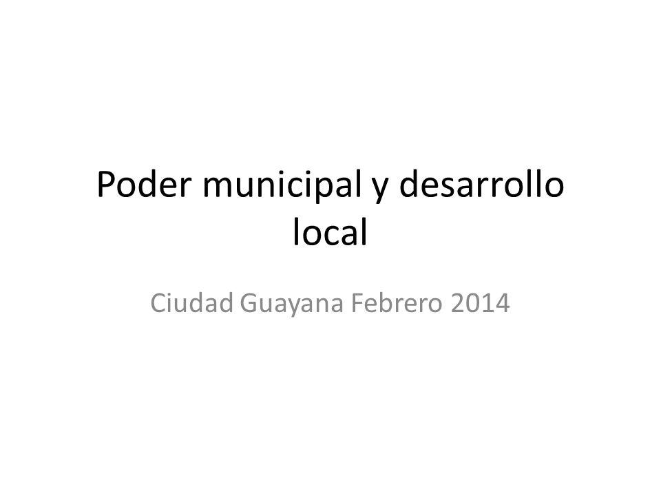 Poder municipal y desarrollo local Ciudad Guayana Febrero 2014