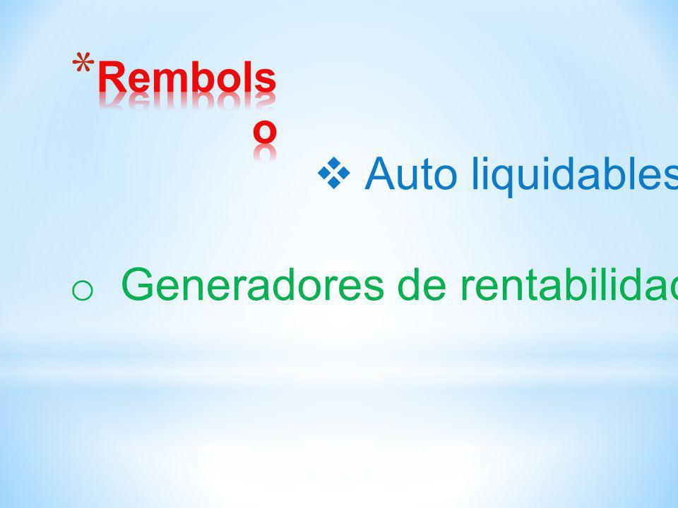 Auto liquidables o Generadores de rentabilidad