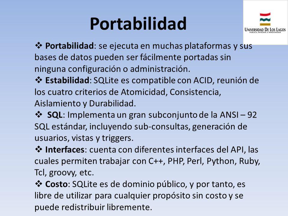 Portabilidad Portabilidad: se ejecuta en muchas plataformas y sus bases de datos pueden ser fácilmente portadas sin ninguna configuración o administra