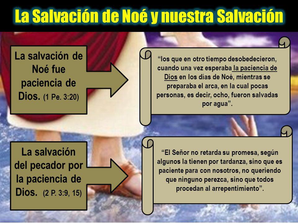 La salvación del pecador por la paciencia de Dios. (2 P. 3:9, 15) los que en otro tiempo desobedecieron, cuando una vez esperaba la paciencia de Dios