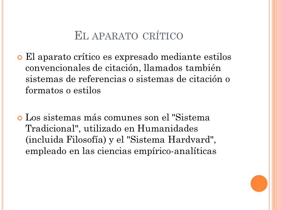 E L APARATO CRÍTICO El aparato crítico es expresado mediante estilos convencionales de citación, llamados también sistemas de referencias o sistemas d