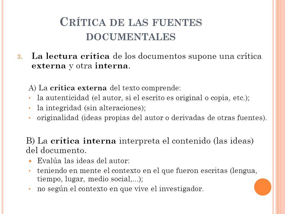 C RÍTICA DE LAS FUENTES DOCUMENTALES 3. La lectura crítica de los documentos supone una crítica externa y otra interna. A) La crítica externa del text