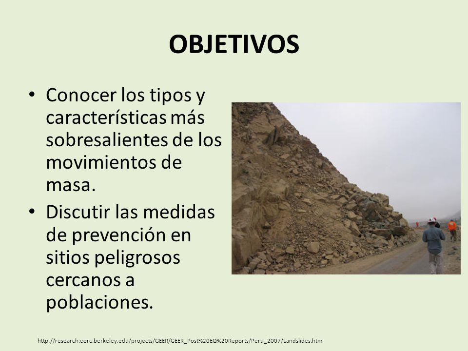 MOVIMIENTOS DE MASA Deslizamientos de roca y materiales repentinos, causados principalmente por la gravedad.