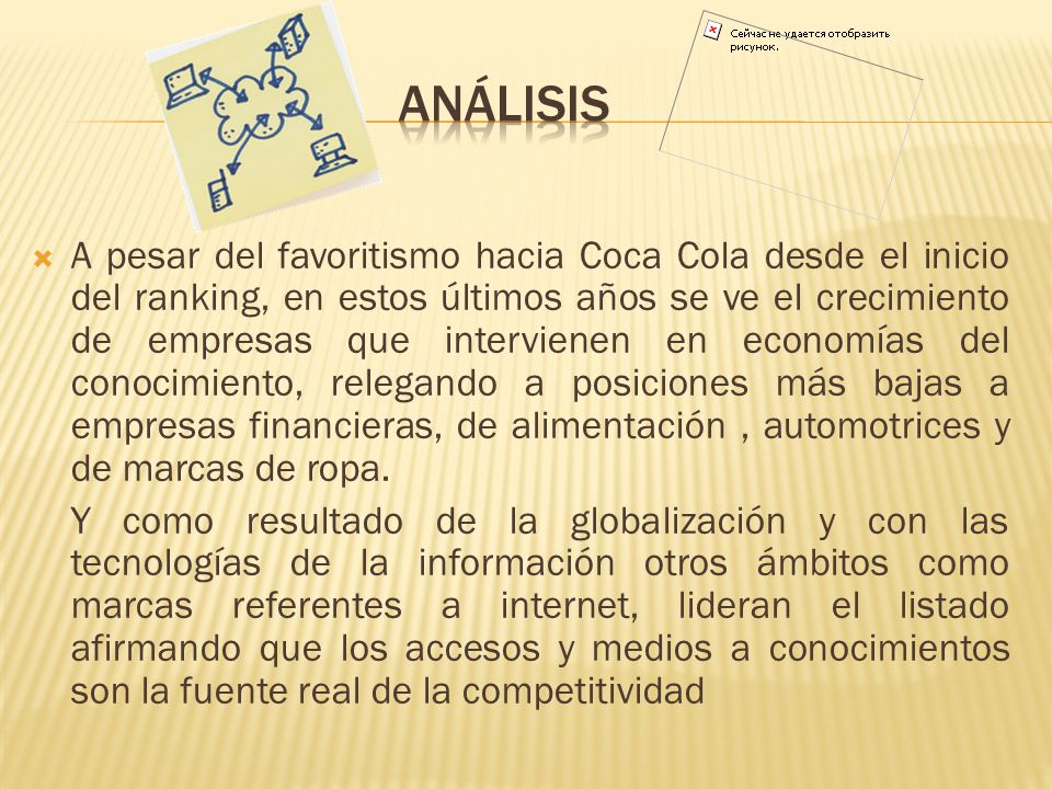 A pesar del favoritismo hacia Coca Cola desde el inicio del ranking, en estos últimos años se ve el crecimiento de empresas que intervienen en economí