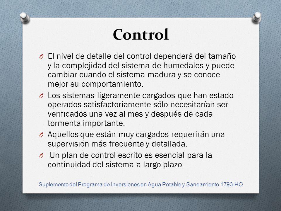 Control O El nivel de detalle del control dependerá del tamaño y la complejidad del sistema de humedales y puede cambiar cuando el sistema madura y se conoce mejor su comportamiento.