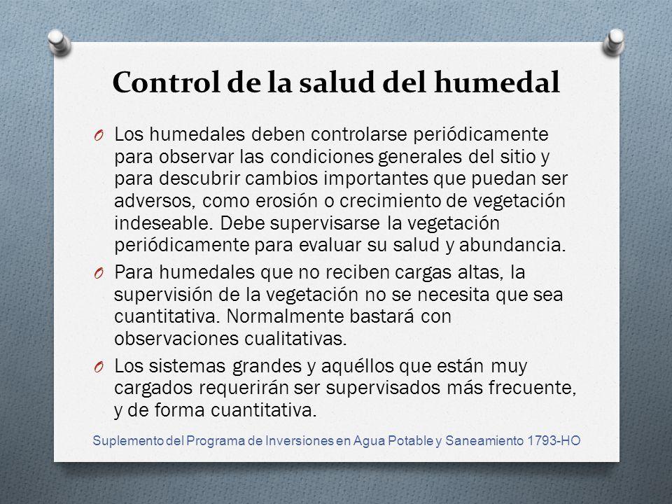 Control de la salud del humedal O Los humedales deben controlarse periódicamente para observar las condiciones generales del sitio y para descubrir cambios importantes que puedan ser adversos, como erosión o crecimiento de vegetación indeseable.