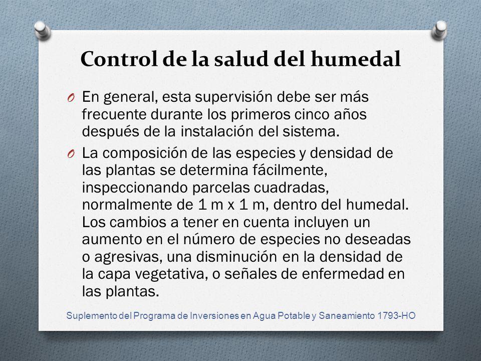 Control de la salud del humedal O En general, esta supervisión debe ser más frecuente durante los primeros cinco años después de la instalación del sistema.