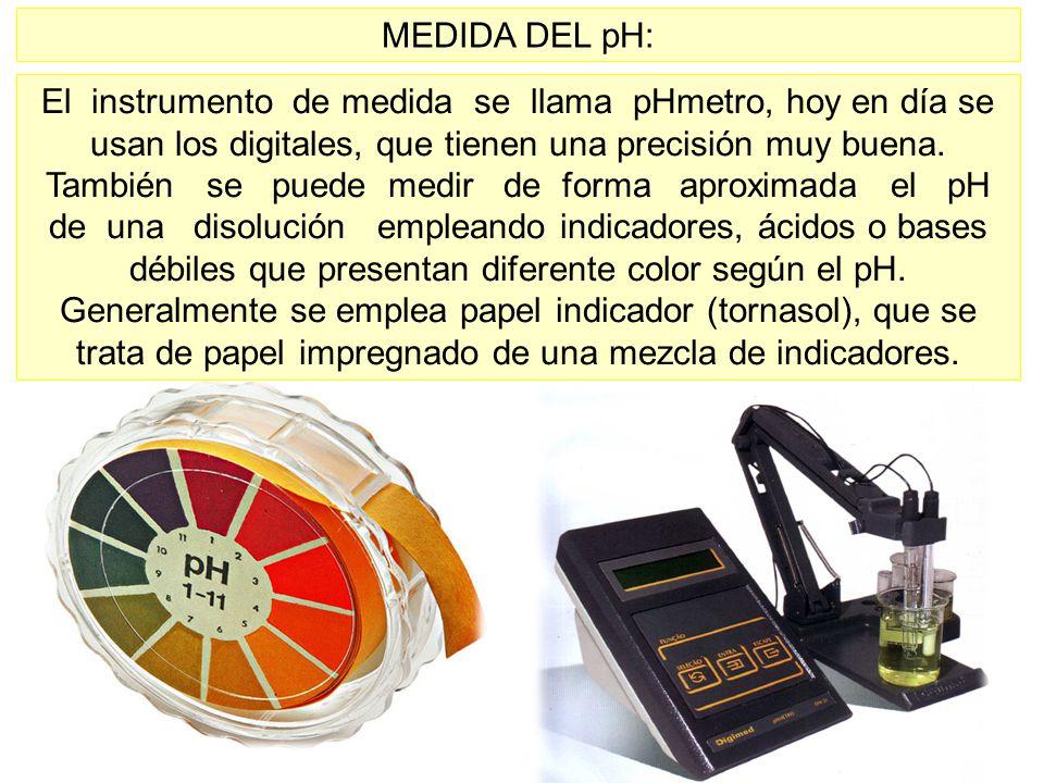 MEDIDA DEL pH: El instrumento de medida se llama pHmetro, hoy en día se usan los digitales, que tienen una precisión muy buena. También se puede medir