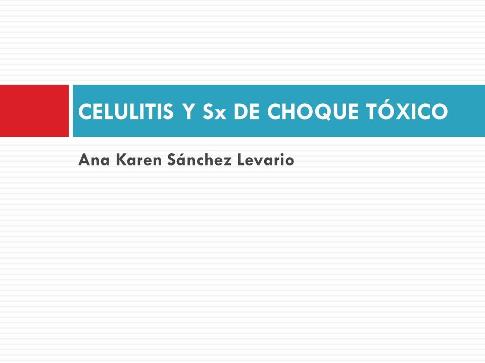 Ana Karen Sánchez Levario CELULITIS Y Sx DE CHOQUE TÓXICO