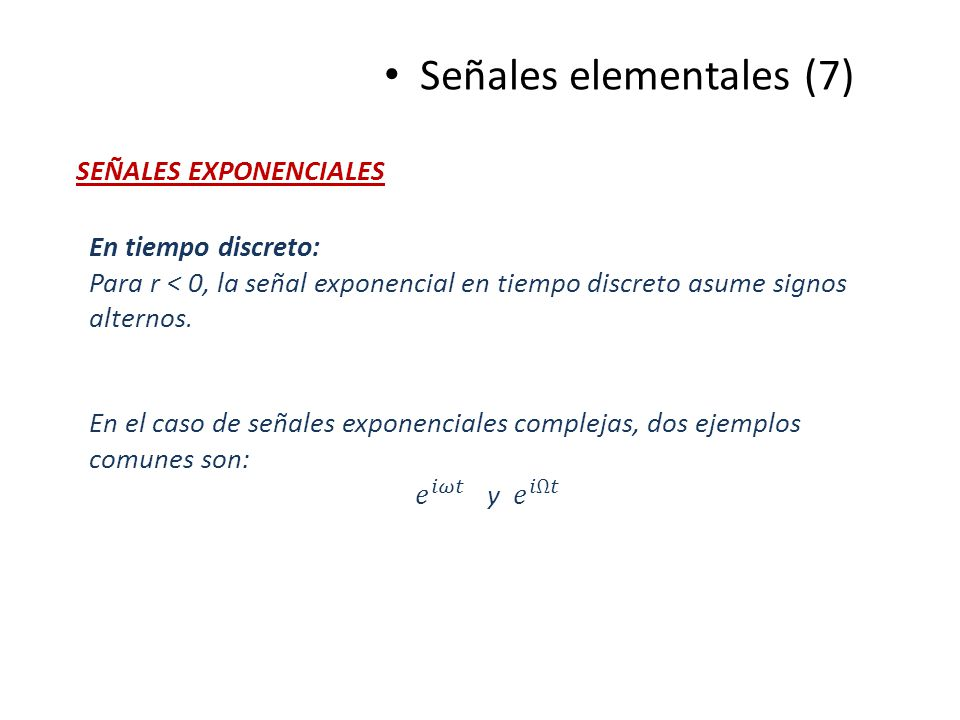 Señales elementales (7) SEÑALES EXPONENCIALES