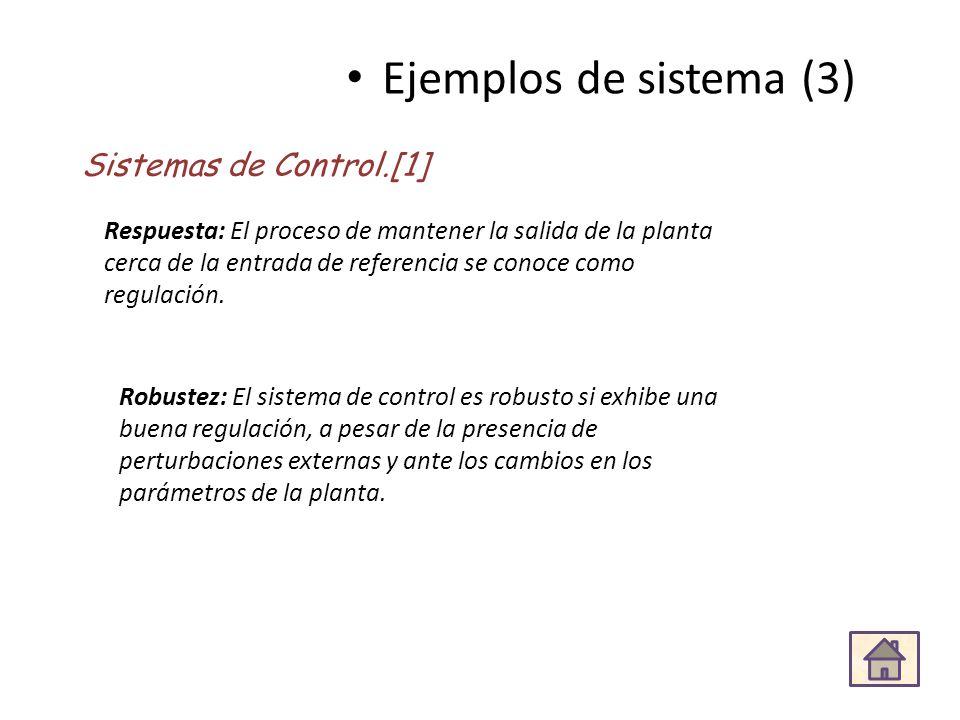 Respuesta: El proceso de mantener la salida de la planta cerca de la entrada de referencia se conoce como regulación. Robustez: El sistema de control