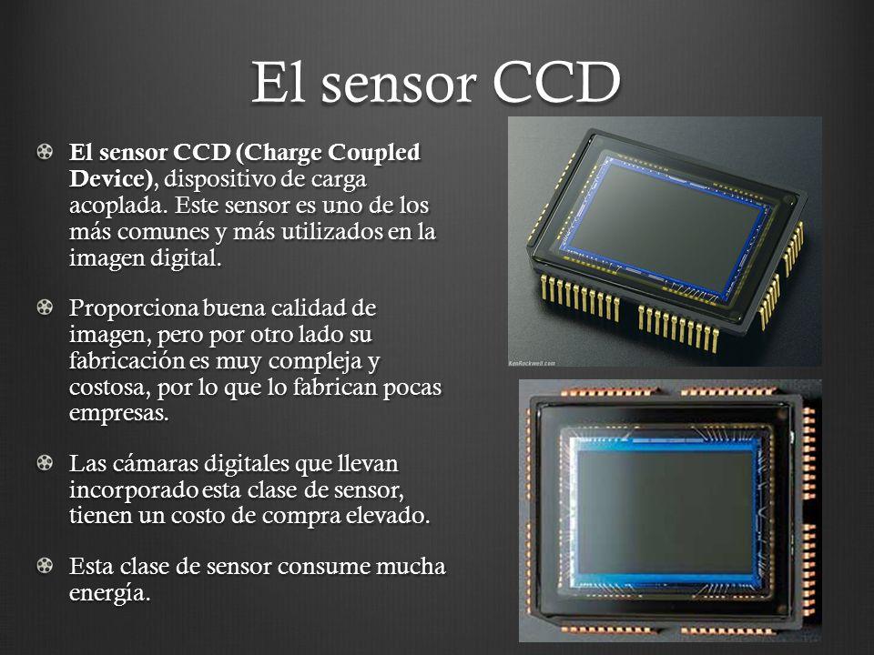 El sensor CCD El sensor CCD (Charge Coupled Device), dispositivo de carga acoplada. Este sensor es uno de los más comunes y más utilizados en la image