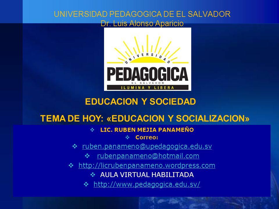 UNIVERSIDAD PEDAGOGICA DE EL SALVADOR Dr.Luis Alonso Aparicio LIC.