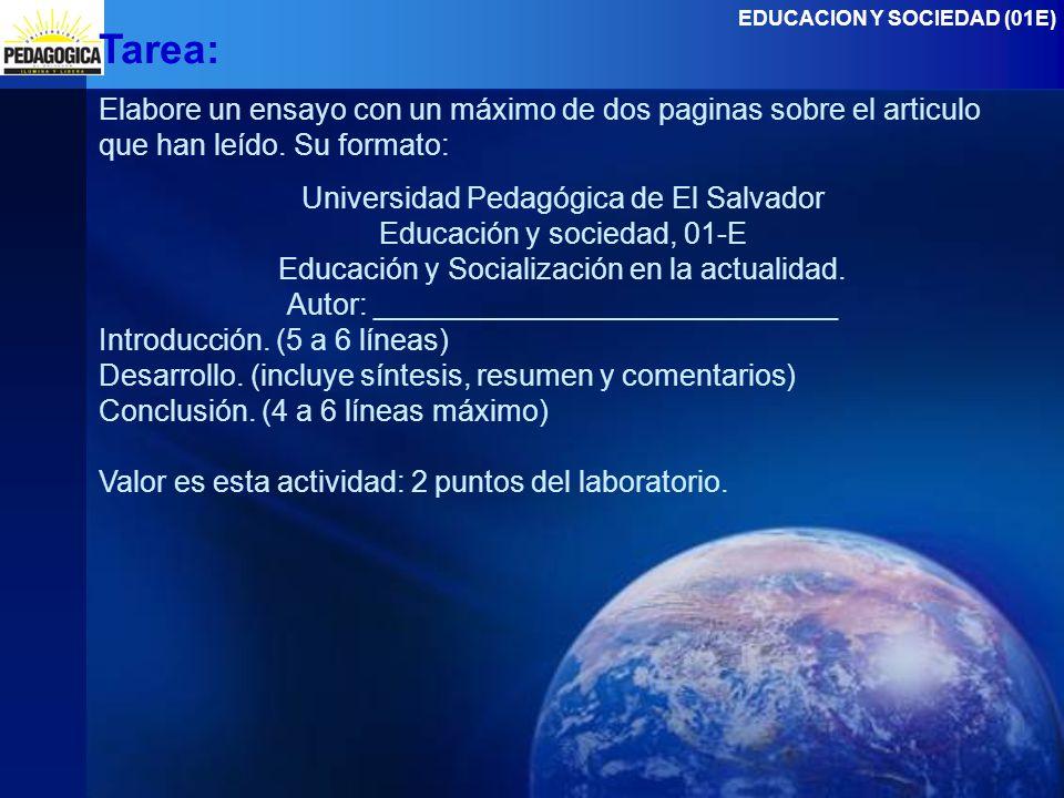 EDUCACION Y SOCIEDAD (01E) Tarea: Elabore un ensayo con un máximo de dos paginas sobre el articulo que han leído.