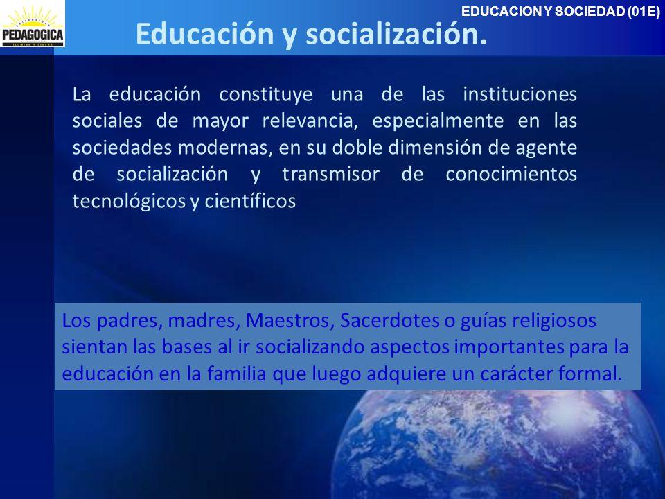 EDUCACION Y SOCIEDAD (01E) Educación y socialización.