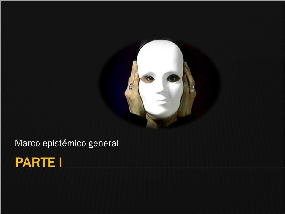 PARTE I Marco epistémico general