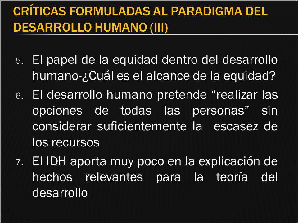 CRÍTICAS FORMULADAS AL PARADIGMA DEL DESARROLLO HUMANO (III) 5. El papel de la equidad dentro del desarrollo humano-¿Cuál es el alcance de la equidad?