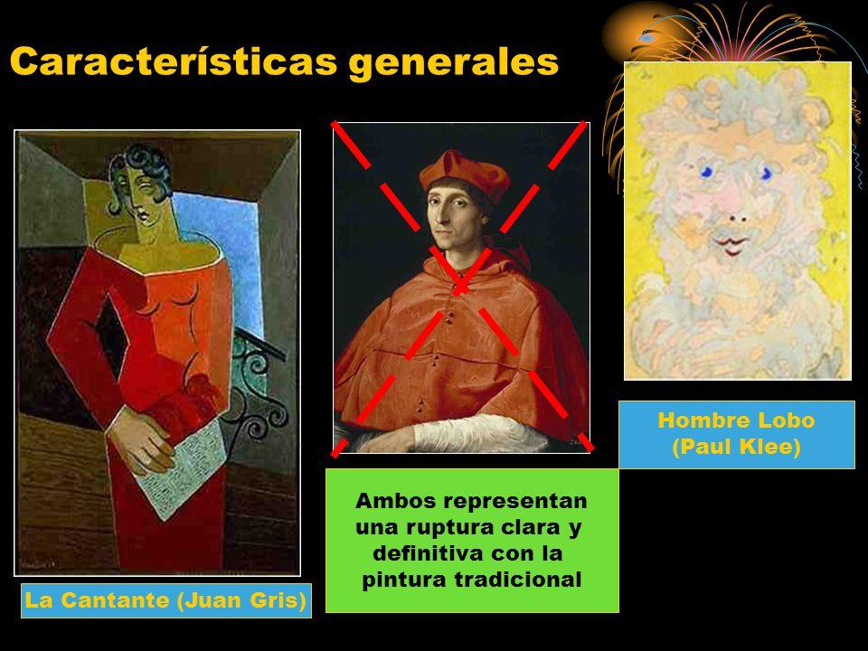 La Cantante (Juan Gris) Ambos representan una ruptura clara y definitiva con la pintura tradicional Hombre Lobo (Paul Klee) Características generales