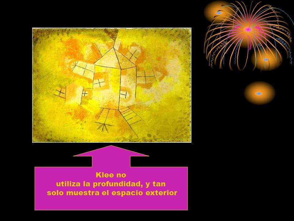 Klee no utiliza la profundidad, y tan solo muestra el espacio exterior