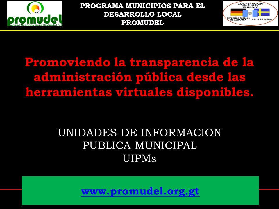 PROGRAMA MUNICIPIOS PARA EL DESARROLLO LOCAL – PROMUDEL - CONSTITUCION POLITICA Es libre el acceso a las fuentes de información y ninguna autoridad podrá limitar ese Derecho.