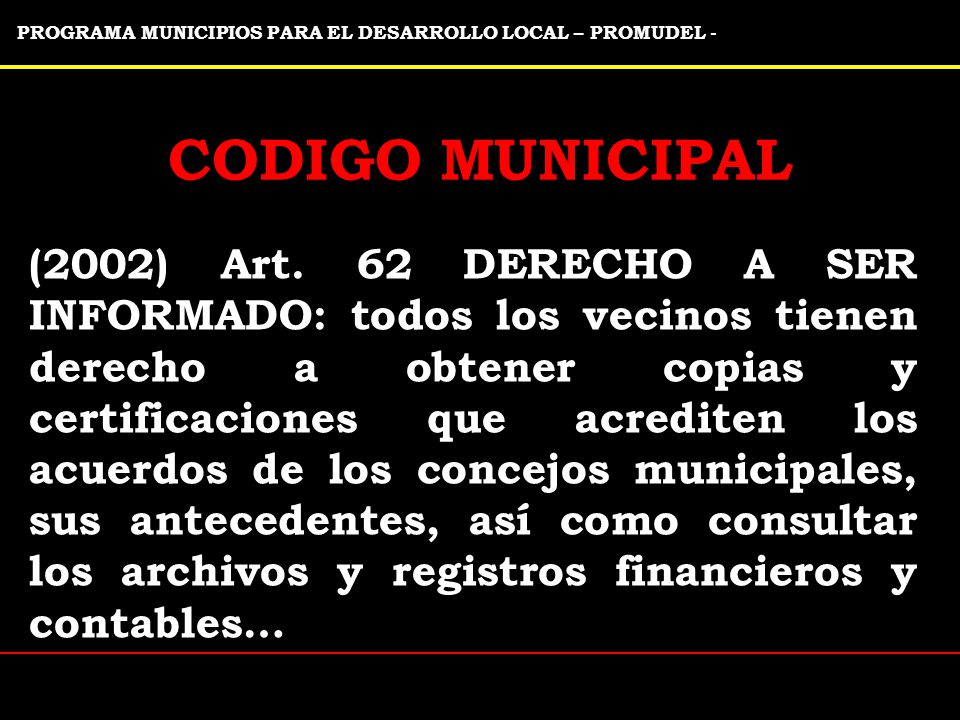 PROGRAMA MUNICIPIOS PARA EL DESARROLLO LOCAL – PROMUDEL - CODIGO MUNICIPAL (2002) Art.