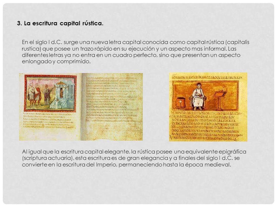 3.La escritura capital rústica. En el siglo I d.C.