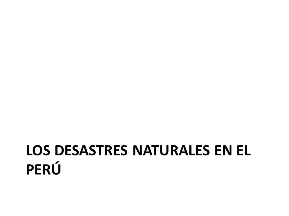 LOS DESASTRES NATURALES EN EL PERÚ