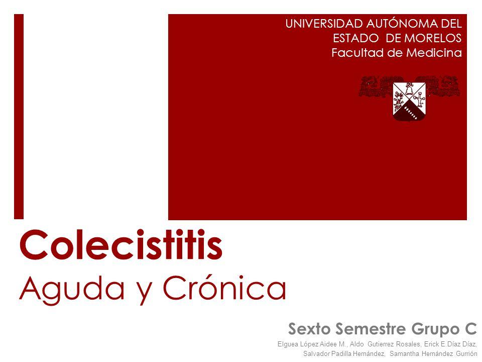 Diagnóstico: Colecistitis Crónica Sospecha clínica Estudios de imagen : Ultrasonido Diagnóstico definitivo: Estudio Histopatológico Exámenes de laboratorio : Generalmente normales, útiles en presentación atípica: Diagnóstico diferencial: Úlcera péptica, colelitiasis