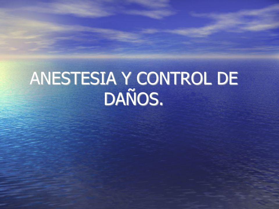 ANESTESIA Y CONTROL DE DAÑOS.