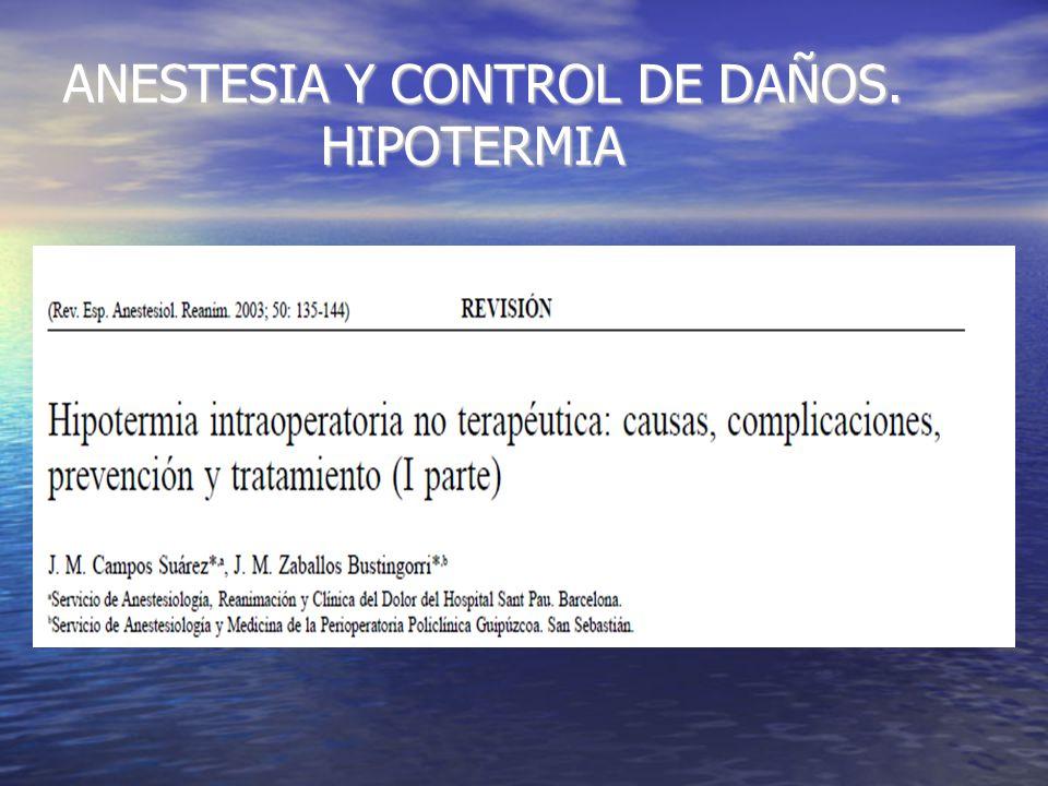 ANESTESIA Y CONTROL DE DAÑOS.HIPOTERMIA. Inhibición de los mecanismos termorreguladores.
